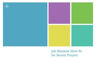Job Shadow: How-To for Senior Project