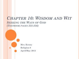 Chapter 10: Wisdom and Wit Seeking the Ways of God (Textbook pages 235-256)