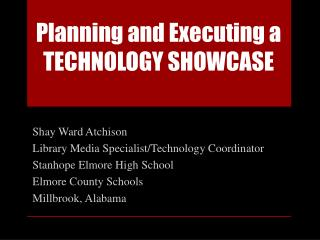 Planning and Executing a TECHNOLOGY SHOWCASE