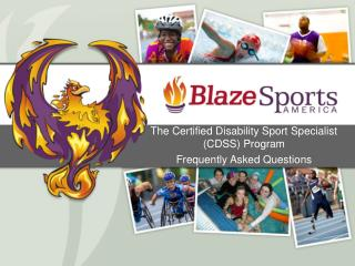 The Certified Disability Sport Specialist (CDSS) Program Frequently Asked Questions