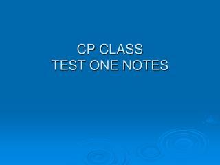 CP CLASS TEST ONE NOTES
