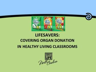 LIFESAVERS: Covering Organ Donation in Healthy Living Classrooms