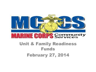 Unit & Family Readiness Funds February 27, 2014