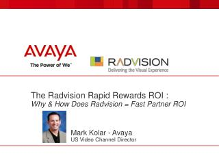 The Radvision Rapid Rewards ROI : Why & How Does Radvision = Fast Partner ROI