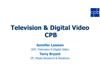 Television & Digital Video  CPB