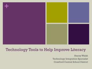Technology Tools to Help Improve Literacy