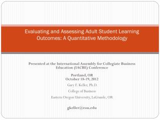 Evaluating and Assessing Adult Student Learning  Outcomes:  A Quantitative Methodology