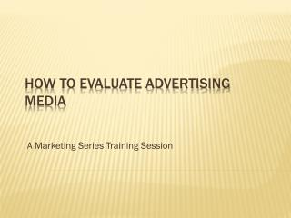 How to Evaluate Advertising Media