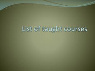 List of taught courses
