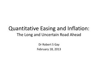 Quantitative Easing and Inflation: The Long and Uncertain Road Ahead