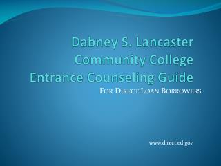Dabney S. Lancaster Community College  Entrance Counseling Guide