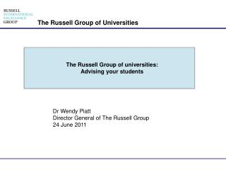 Dr Wendy Piatt Director General of The Russell Group 24 June 2011