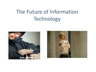 The Future of Information Technology