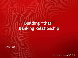 "Building ""that""  Banking Relationship"