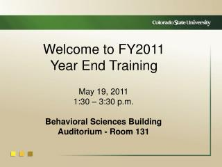 Welcome to FY2011                   Year End Training