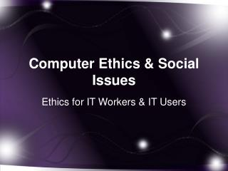 Computer Ethics & Social Issues