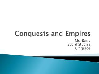 Conquests and Empires