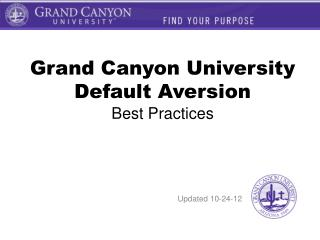 Grand Canyon University Default Aversion  Best Practices