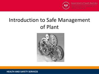 Introduction to Safe Management of Plant