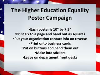 "The  Higher  E ducation  Equality  Poster  Campaign Each poster is 10"" by 7.5"" Print six to a page and hand out as squa"