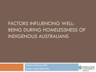 Factors Influencing Well-being During Homelessness of Indigenous Australians