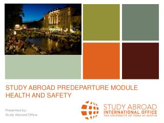 STUDY ABROAD PREDEPARTURE MODULE HEALTH AND SAFETY
