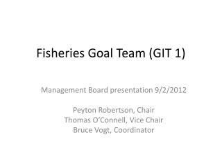 Fisheries Goal Team (GIT 1)