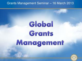 Grants Management Seminar – 16 March 2013