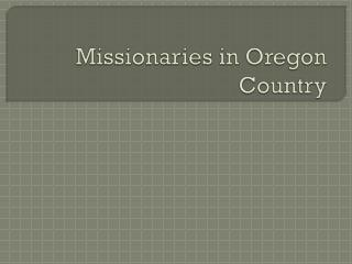 Missionaries in Oregon Country