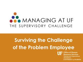 Surviving the Challenge  of the Problem Employee