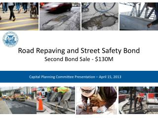 Road Repaving and Street Safety Bond Second Bond Sale - $130M