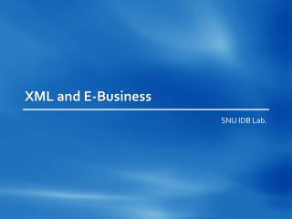 XML and E-Business