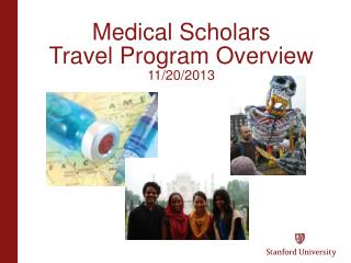 Medical Scholars Travel Program Overview 11/20/2013