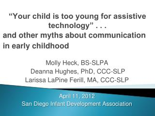 """Your child is too young for assistive technology"" . . .  and other myths about communication in early childhood"