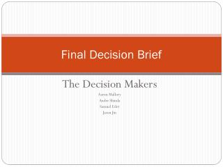 Final Decision Brief
