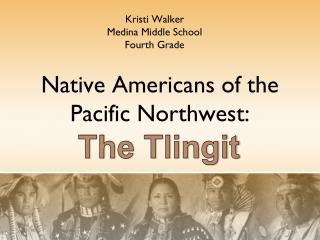 Native Americans of the Pacific Northwest:
