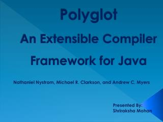 Polyglot An Extensible Compiler Framework for Java