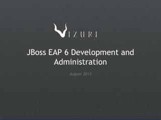 JBoss EAP 6 Development and Administration