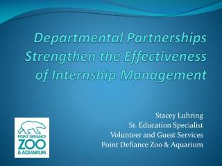 Stacey Luhring Sr. Education Specialist Volunteer and Guest Services Point Defiance Zoo & Aquarium