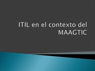 ITIL en el contexto del MAAGTIC