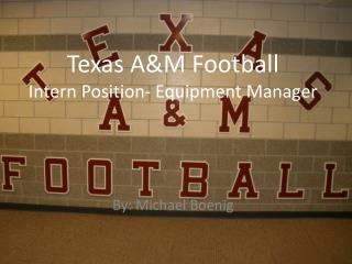 Texas A&M Football  Intern Position- Equipment Manager