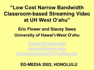 """Low Cost Narrow Bandwidth Classroom-based Streaming Video at UH West O'ahu"""