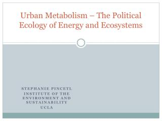 Urban Metabolism – The Political Ecology of Energy and Ecosystems