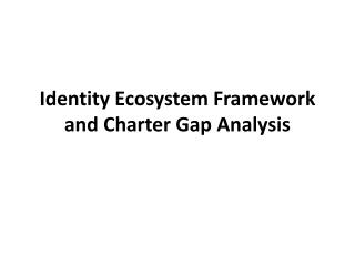 Identity Ecosystem  Framework and Charter Gap Analysis