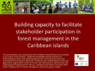 Building  capacity  to facilitate stakeholder participation in forest management in the Caribbean islands