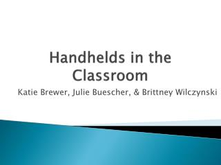Handhelds in the Classroom