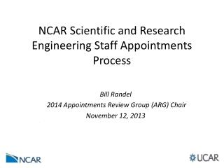 NCAR Scientific and Research Engineering Staff Appointments  Process
