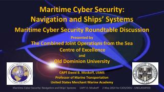Maritime Cyber Security: Navigation and Ships' Systems