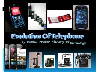 By Daneia Prater History of