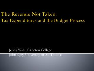 The Revenue Not Taken:   Tax Expenditures and the Budget Process